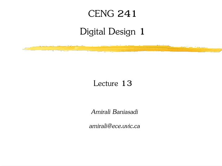 Ceng 241 digital design 1 lecture 13
