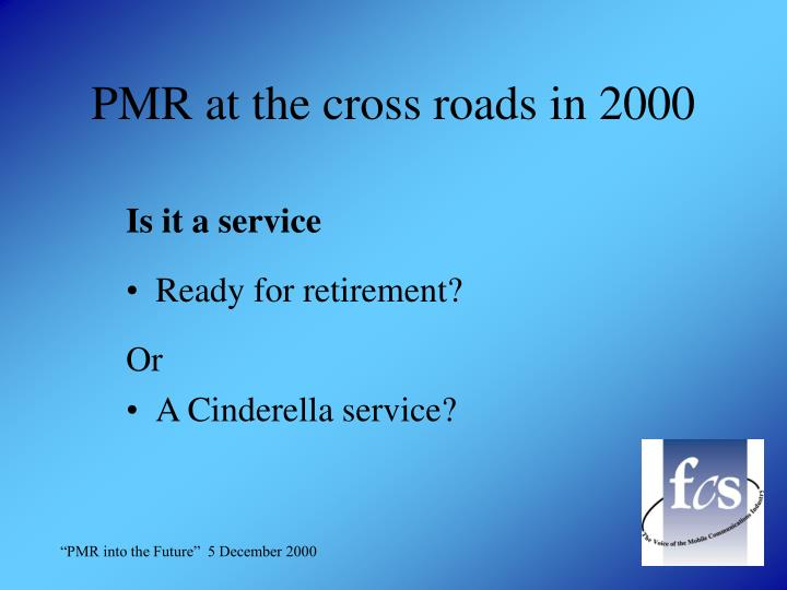 PMR at the cross roads in 2000