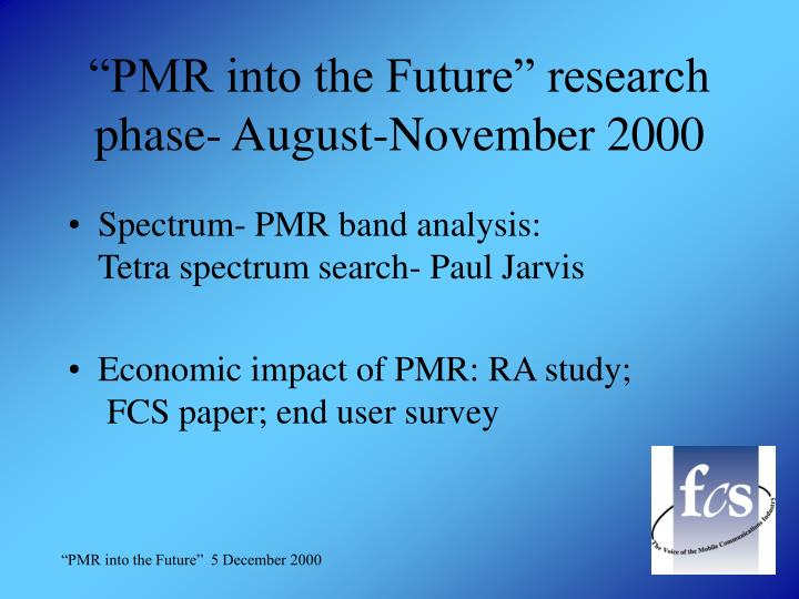 """PMR into the Future"" research phase- August-November 2000"