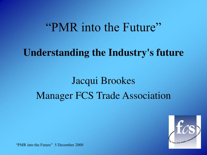 """PMR into the Future"""