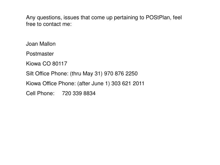 Any questions, issues that come up pertaining to POStPlan, feel free to contact me: