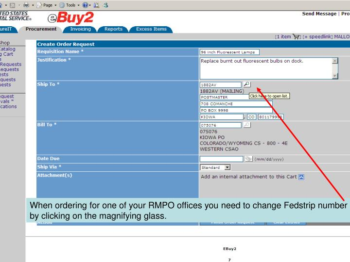 When ordering for one of your RMPO offices you need to change Fedstrip number by clicking on the magnifying glass.