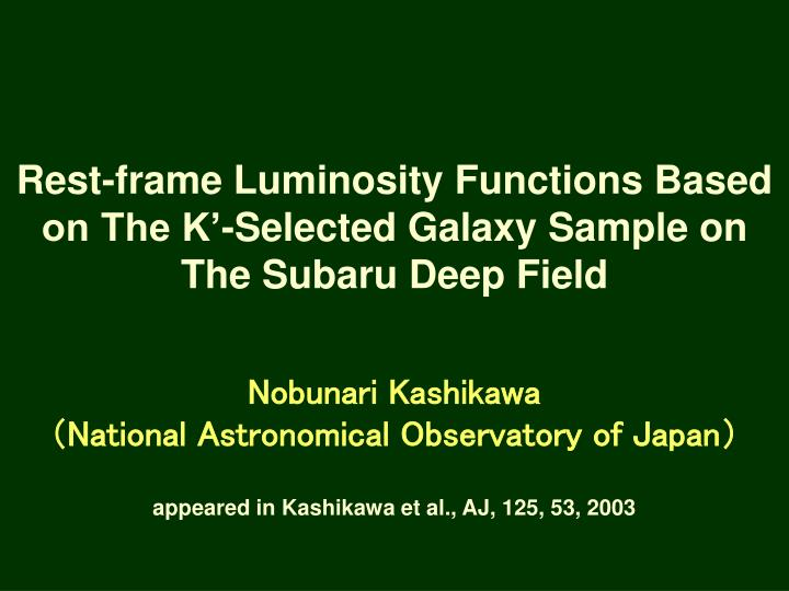 Rest-frame Luminosity Functions Based on The K'-Selected Galaxy Sample on The Subaru Deep Field