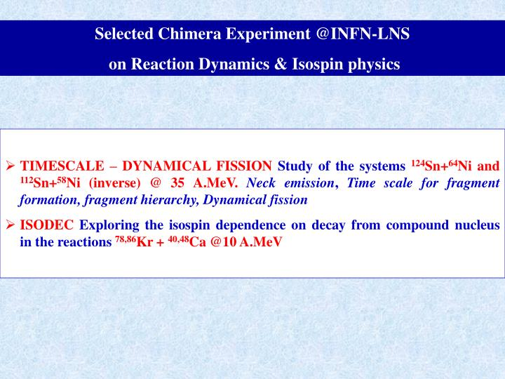 Selected Chimera Experiment @INFN-LNS