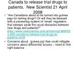 canada to release trial drugs to patients new scientist 21 april 2008