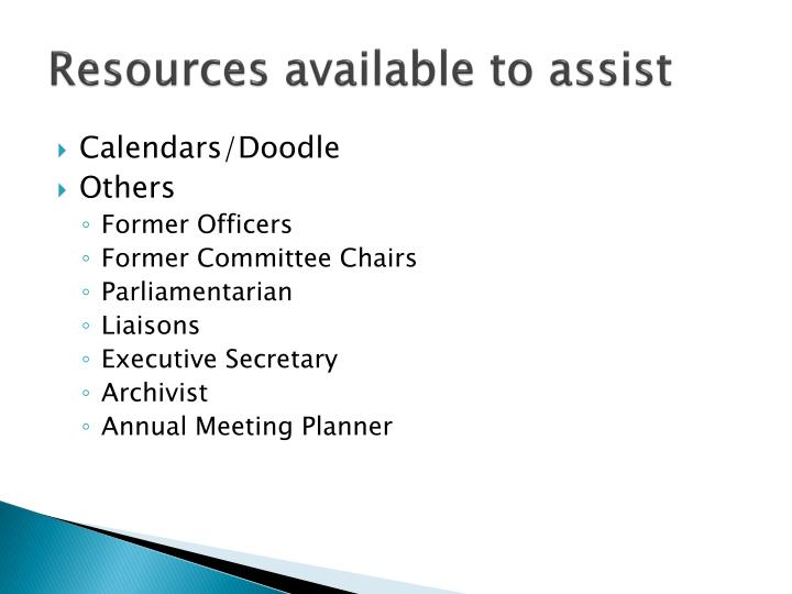 Resources available to assist