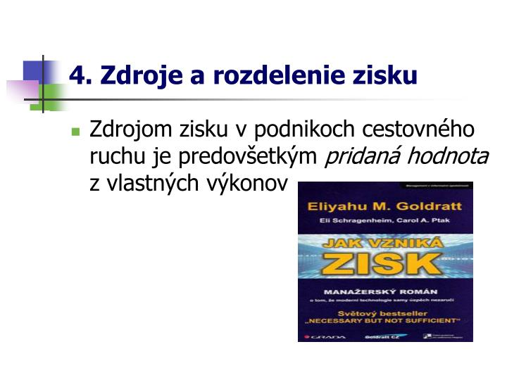 4. Zdroje a rozdelenie zisku