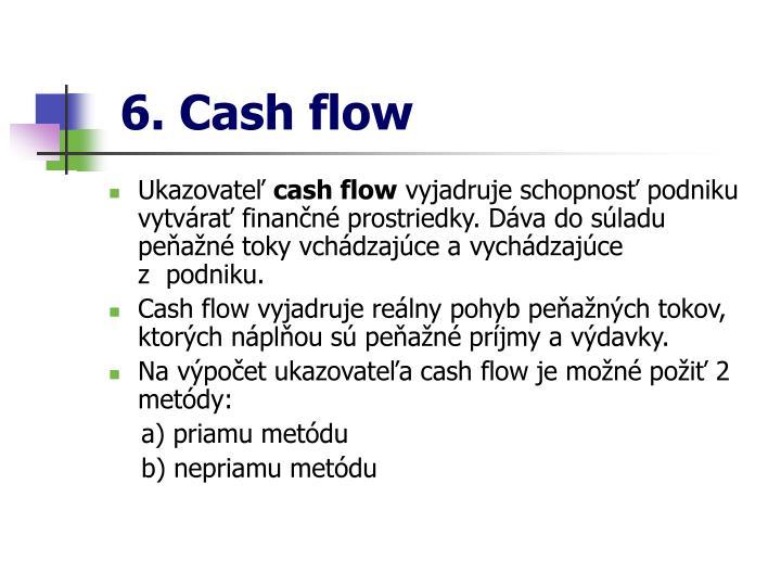 6. Cash flow