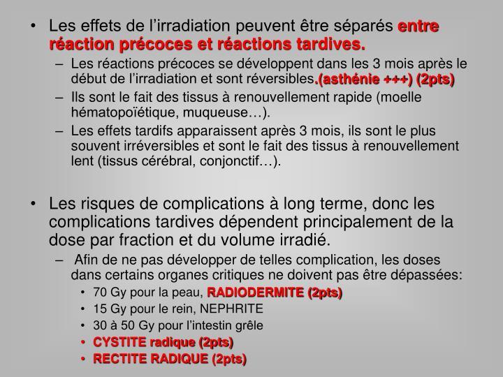 Les effets de l'irradiation peuvent être séparés