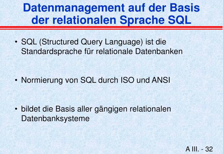 Datenmanagement auf der Basis der relationalen Sprache SQL