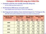compare igr igs long arc orbit fits