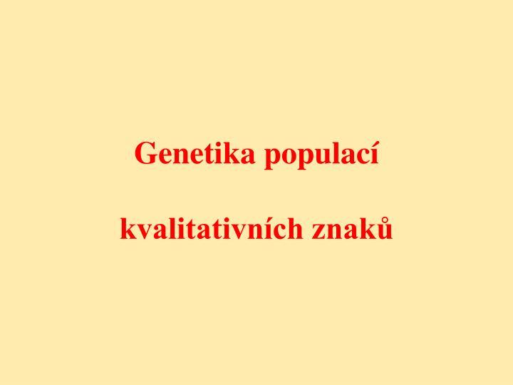 genetika populac kvalitativn ch znak