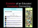 evolution of an educator constantly connecting