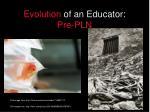evolution of an educator pre pln
