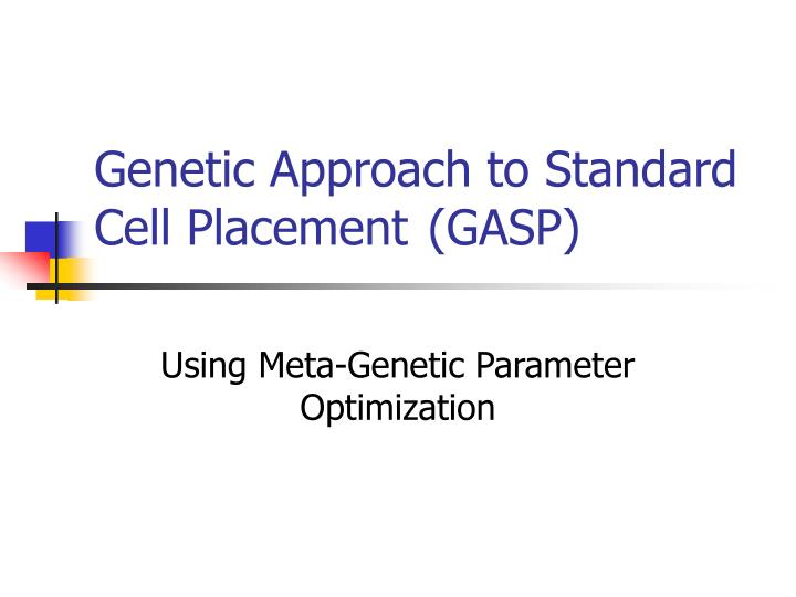 Genetic approach to standard cell placement gasp