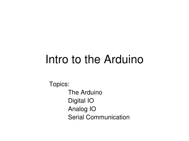 intro to the arduino n.