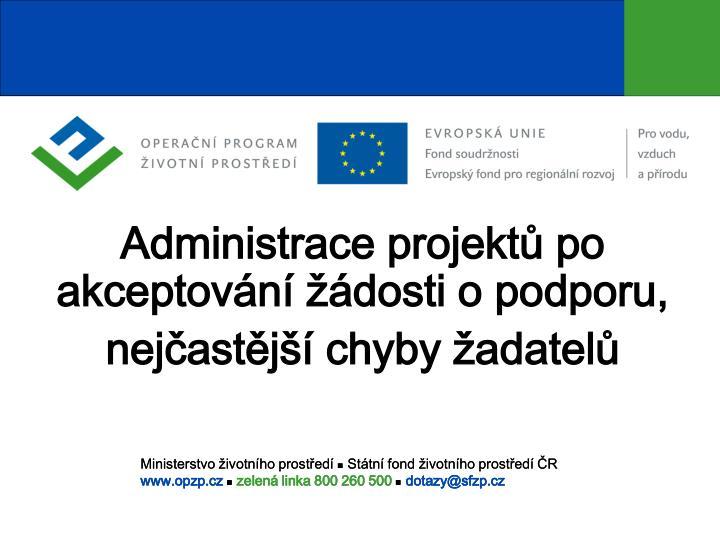 Administrace projekt po akceptov n dosti o podporu nej ast j chyby adatel