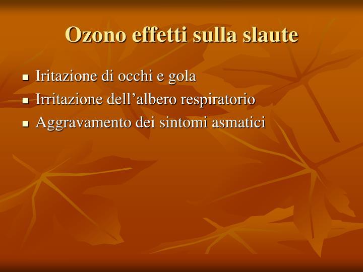 Ozono effetti sulla slaute