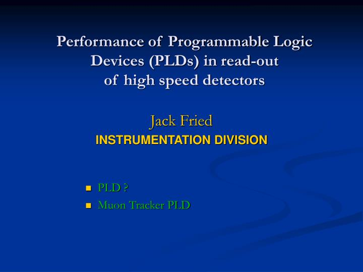 performance of programmable logic devices plds in read out of high speed detectors n.