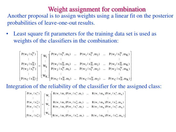 Weight assignment for combination