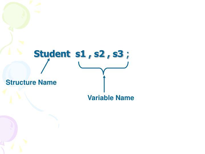 Student  s1 , s2 , s3