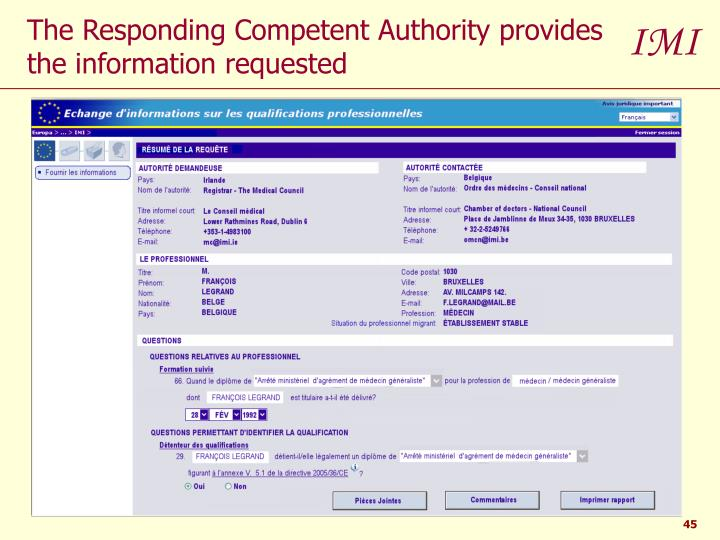 The Responding Competent Authority provides the information requested