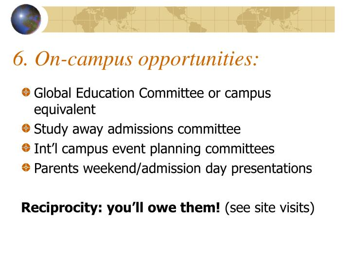 6. On-campus opportunities: