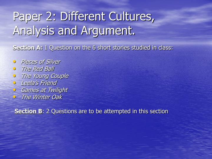 Paper 2: Different Cultures, Analysis and Argument.