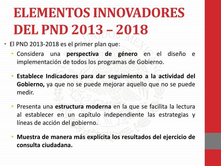 ELEMENTOS INNOVADORES DEL PND 2013 – 2018