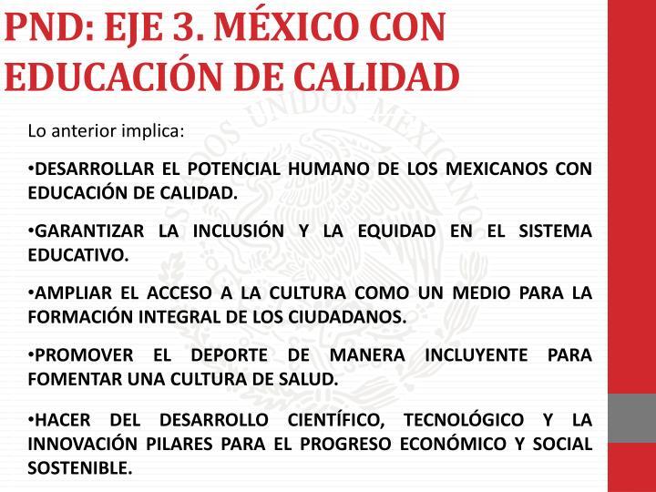 PND: EJE 3. MÉXICO CON EDUCACIÓN DE CALIDAD