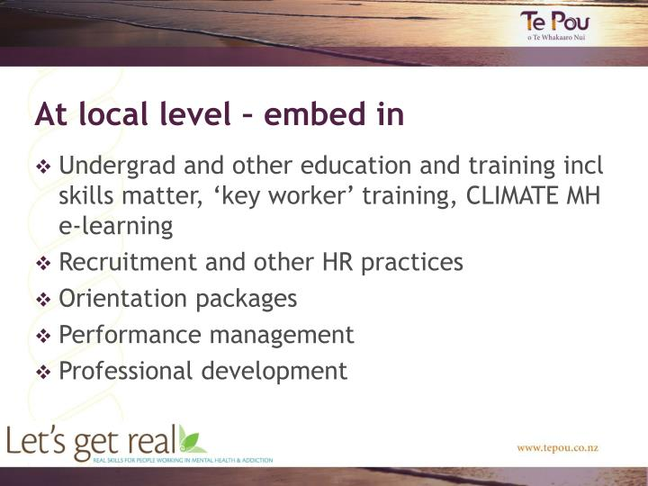 At local level – embed in