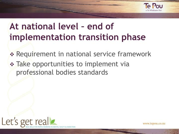 At national level – end of implementation transition phase