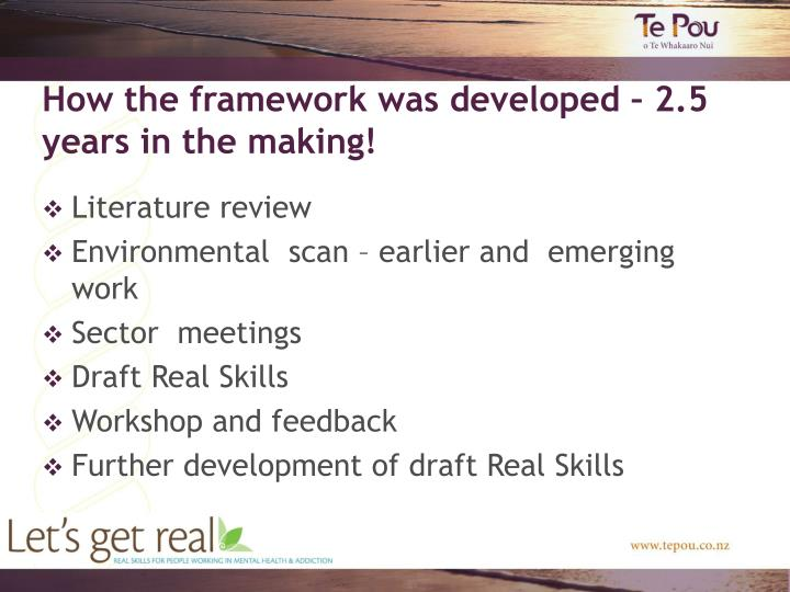 How the framework was developed – 2.5 years in the making!