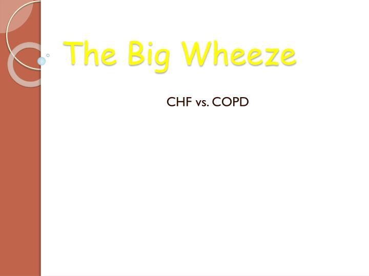 the big wheeze n.