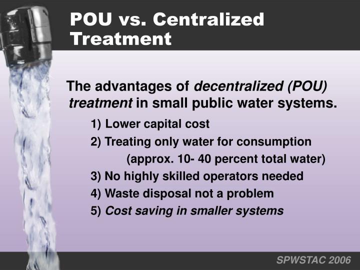 Pou vs centralized treatment