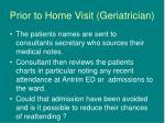 prior to home visit geriatrician