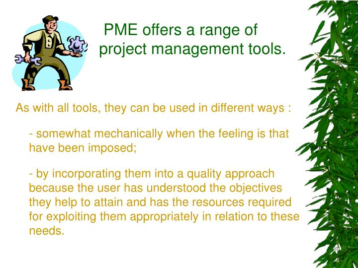 PME offers a range of project management tools.