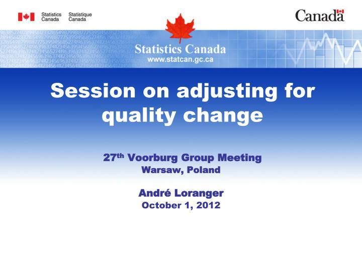 session on adjusting for quality change n.