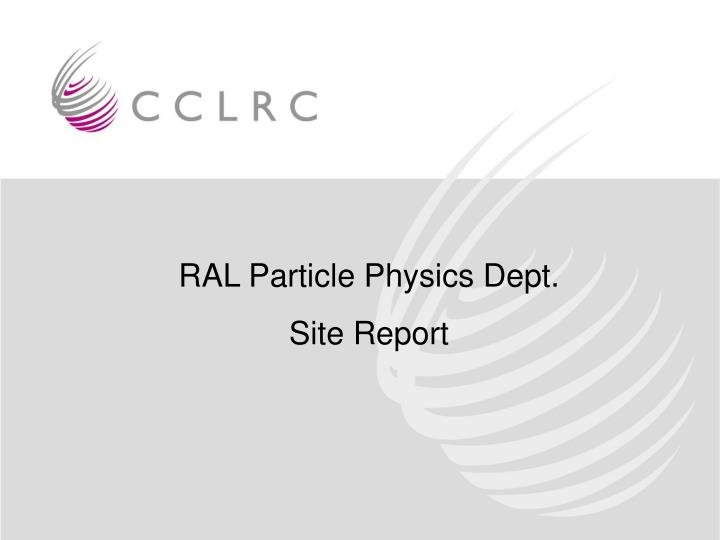 RAL Particle Physics Dept.