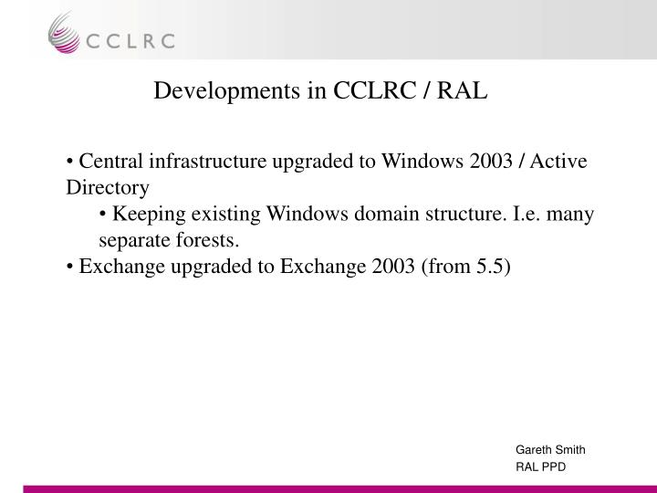Developments in CCLRC / RAL