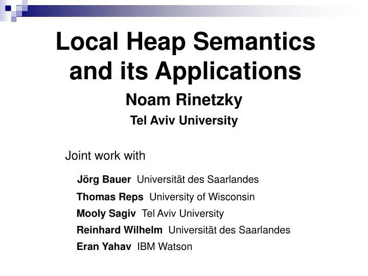 local heap semantics and its applications n.