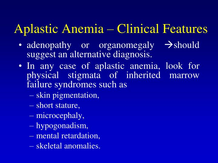 Aplastic Anemia – Clinical Features