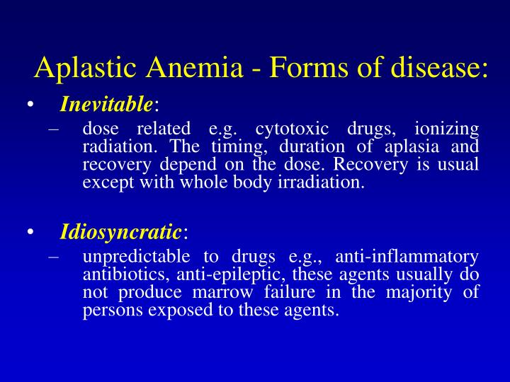 Aplastic Anemia - Forms of disease: