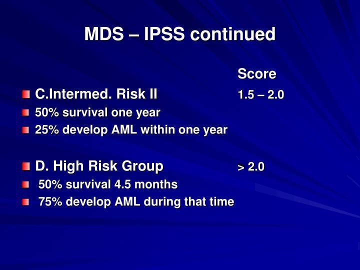MDS – IPSS continued