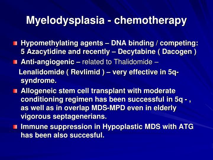 Myelodysplasia - chemotherapy