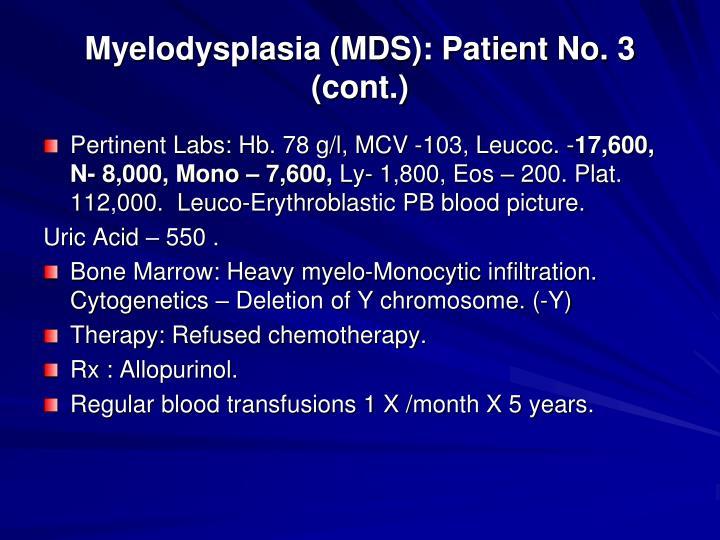 Myelodysplasia (MDS): Patient No. 3 (cont.)