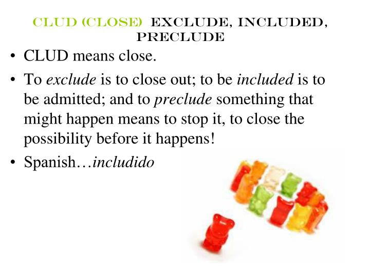 clud close exclude included preclude n.