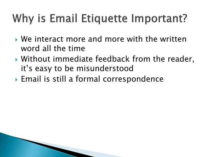 Why is email etiquette important