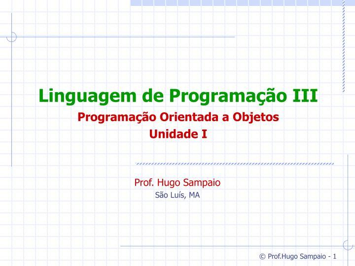 Linguagem de programa o iii programa o orientada a objetos unidade i