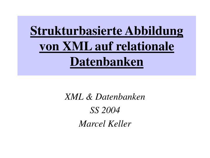 strukturbasierte abbildung von xml auf relationale datenbanken n.